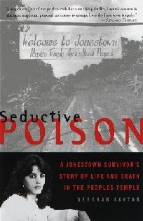 Seductive poison Seductive Poison: A Jonestown Survivor's Story of Life and Death in the Peoples Temple is a first-hand account of the incidents surrounding Peoples Temple, written by survivor Deborah Layton, a high-level member of the Peoples Temple until her escape from the encampment. The first edition of the book was published by Anchor~Doubleday in hardcover on November 3, 1998, and the second edition was published in paperback on November 9, 1999.