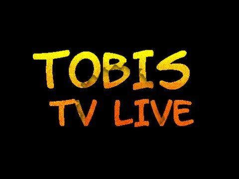 Livestream von Tobis Tv