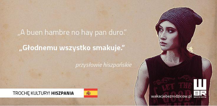 #przysłowie hiszpańskie #wakacjebezrodzicow #hiszpania