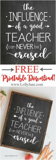 The Influence of a Good Teacher can Never be Erased free printable, perfect for a teacher appreciation gift! Just print off and frame! Free teacher appreciation printable! Easy teacher thank you gift!