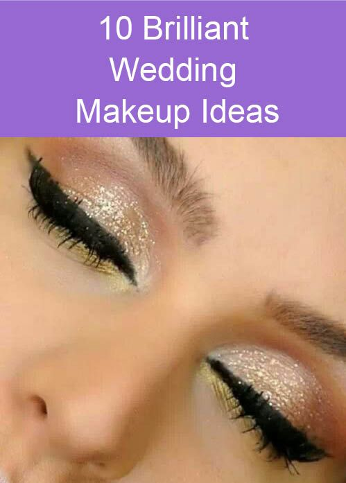 10 Brilliant Wedding Makup Ideas
