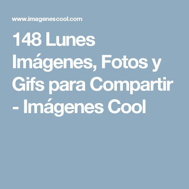 148 Lunes Imágenes, Fotos y Gifs para Compartir - Imágenes Cool