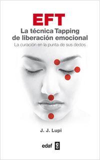 EFT. La técnica Tapping de liberación emocional