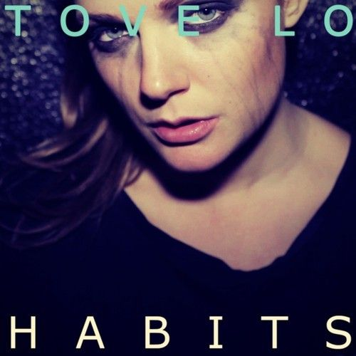 Habits by Tove Lo on SoundCloud