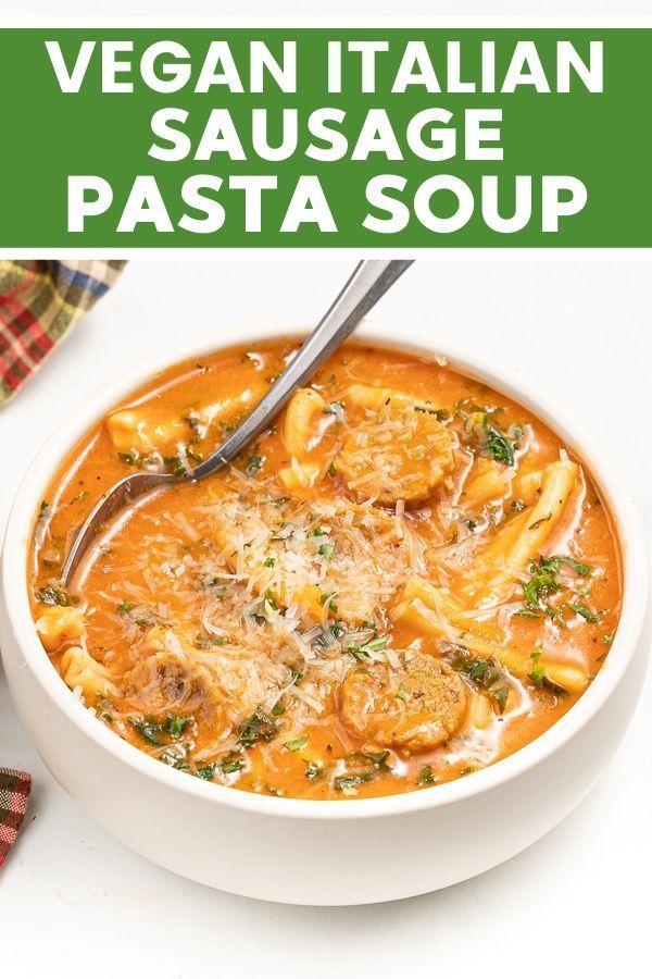 Vegan Italian Sausage Pasta Soup Recipe In 2020 Italian Sausage Pasta Italian Sausage Soup Recipe Vegan Soup Recipes