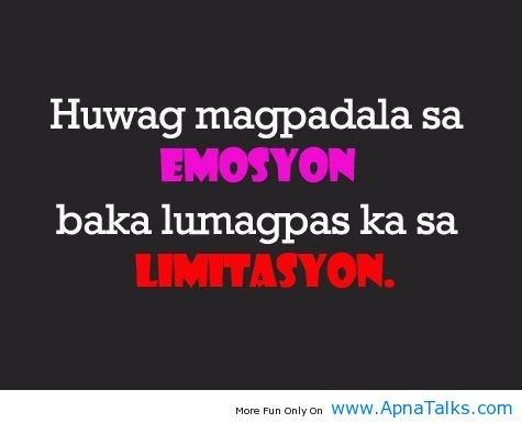 http://www.apnatalks.com/huwag-magpadala-sa-facebook-tagalog-quotes/
