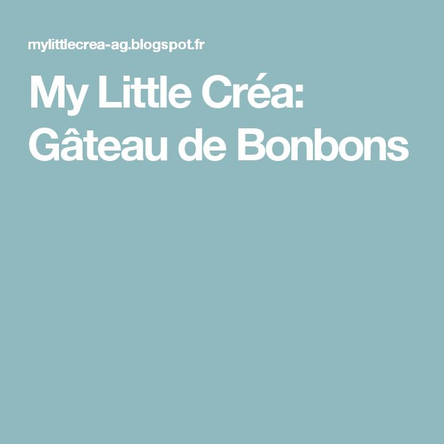 My Little Créa: Gâteau de Bonbons
