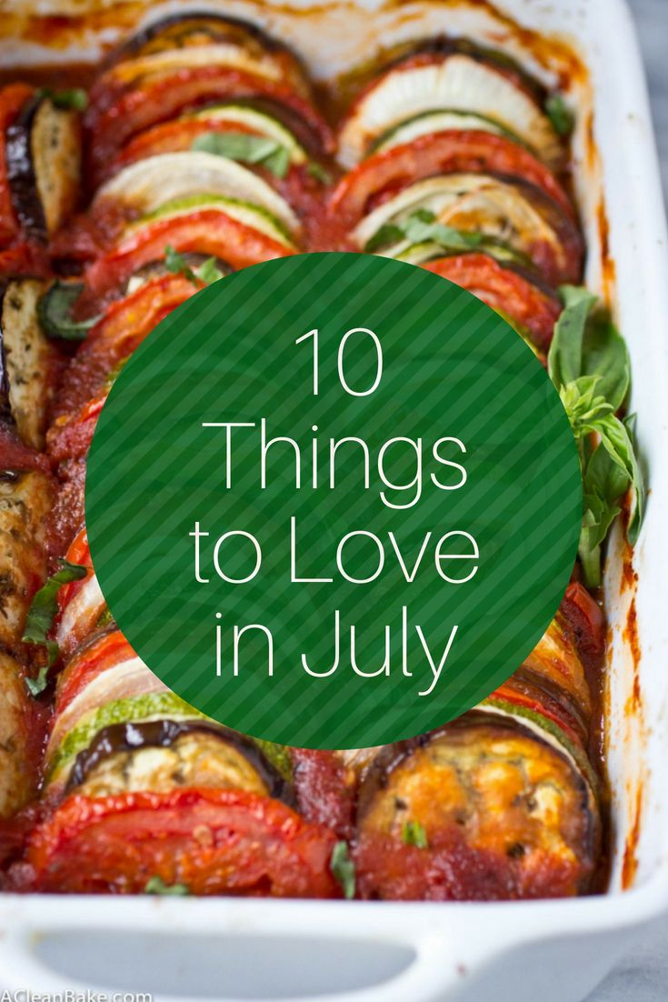 10 Things To Love In July Paleo Chicken Recipes Recipes Healthy Recipes
