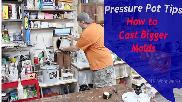 Casting Resins - Pressure Pot Tips - How to Fit Larger Molds in Your Pre...