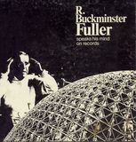 Buckminster Fuller Speaks His Mind [CD]