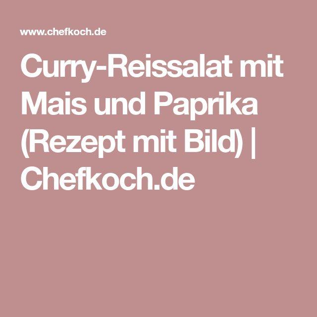 Curry-Reissalat mit Mais und Paprika (Rezept mit Bild) | Chefkoch.de
