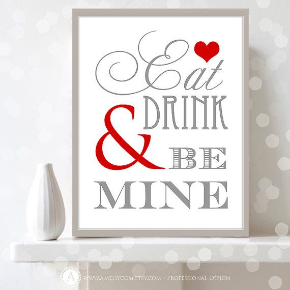 """Printable Valentine Decor Poster Print  """"Eat Drink and Be Mine"""" INSTANT DOWNLOAD Decoration Gifts Valentines Day Home Art  Wall Decor DIY on Etsy, $5.00"""