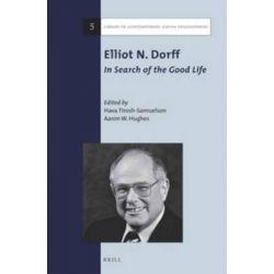 Elliot N. Dorff, In Search Of The Good Life By Hava Tirosh-Samuelson, 9789004279032., Judaism 蛇