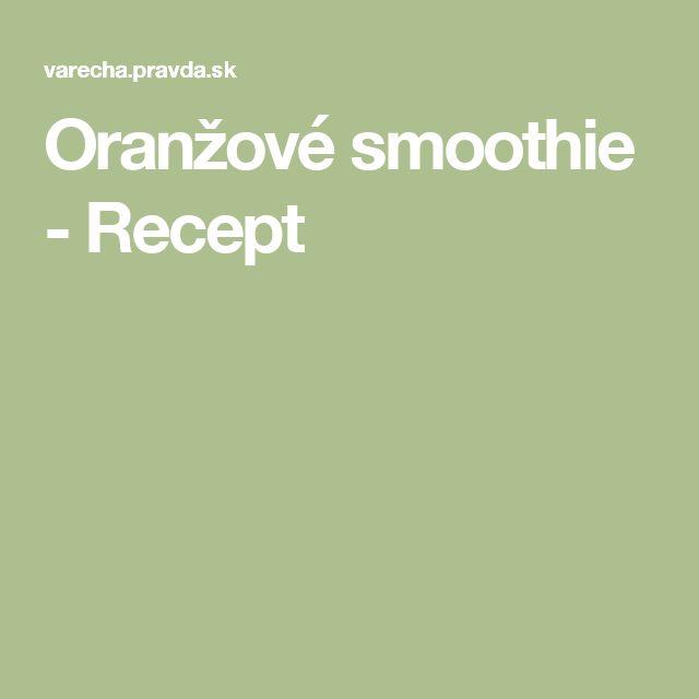 Oranžové smoothie - Recept