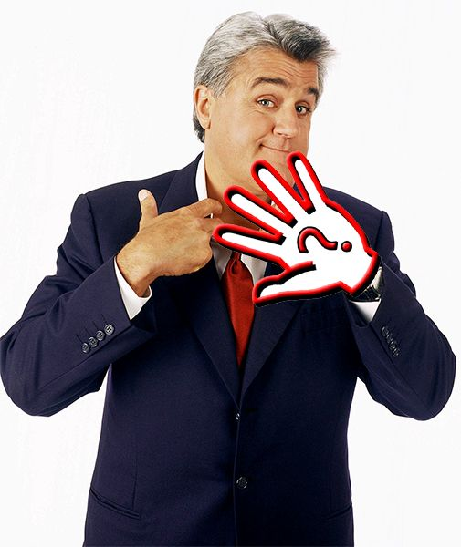 Jay Leno is a famous left handed talk show host!