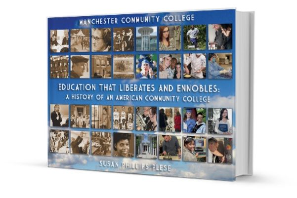 history of Manchester Community College in Connecticut, Education that Liberates and Ennobles: A History of an American Community College was written by Susan Plese a MCC faculty member who started teaching at the institution six years after it was founded in 1963.