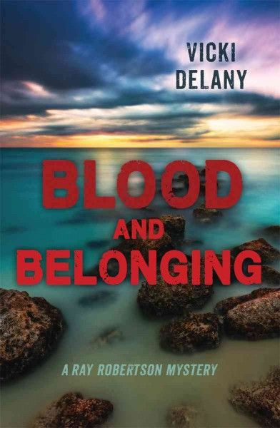 Blood and Belonging by Vicki Delany. #ForestofReading