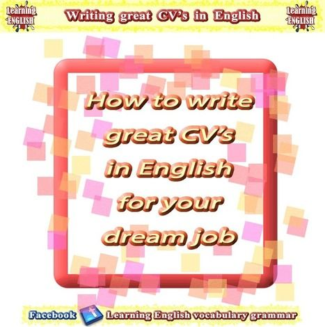 Write a CV in English - How to write great CV's with examples PDF | Learning Basic English, to Advanced Over 700 On-Line Lessons and Exercises Free | Scoop.it