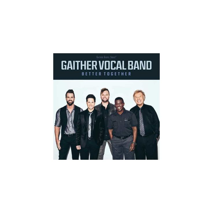 Gaither Vocal Band - Better Together (CD)