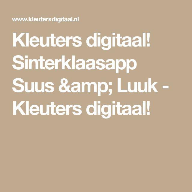 Kleuters digitaal! Sinterklaasapp Suus & Luuk - Kleuters digitaal!