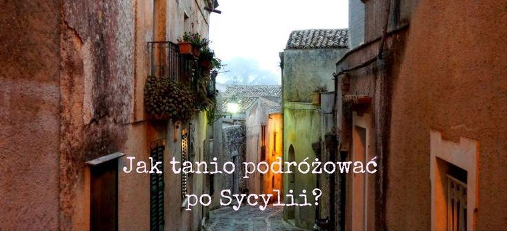 jak tanio podróżować po Sycylii, przewodnik po Sycylii, Sycylia, tanie jedzenie we Włoszech, tanie podróże do Włoch, tanie podróżowanie…
