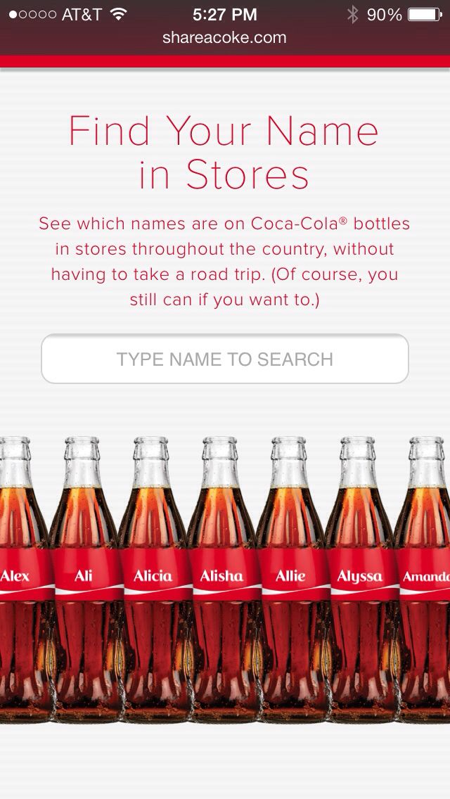 http://evpo.st/1pjtB4W Is your name on a Share a Coke bottle? I think this is a great campaign!  Do you?  Why or why not?