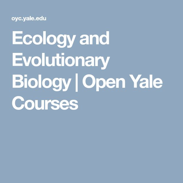 Ecology and Evolutionary Biology | Open Yale Courses