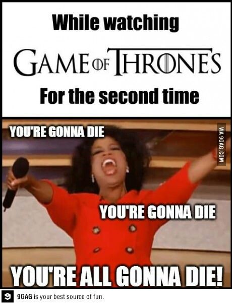 for those who actually read the books can do this the first time watching Game of Thrones