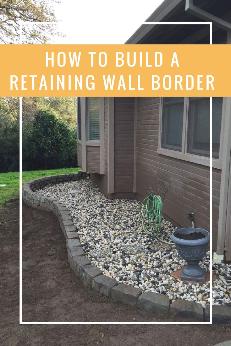How to Build a Retaining Wall Border - This is useful DIY information for more than just cosmetic work!