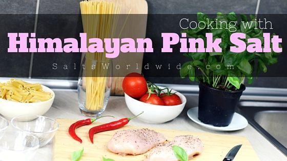 Cooking with Himalayan Pink Salt - https://saltsworldwide.com/blog/cooking-with-himalayan-pink-salt/  #food