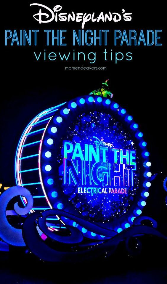 Disneyland's Paint the Night Parade viewing tips!!