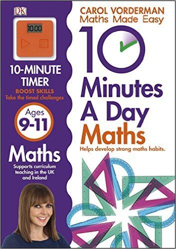10 Minutes a Day Maths Ages 9-11: Amazon.co.uk: Carol Vorderman: 9781409365433: Books