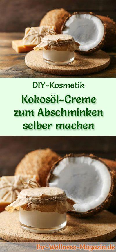 Machen Sie sich Kokosöl-Make-up-Entferner – Rezept & Anleitung   – DIY – selbstgemachte Pflege für Körper, Haut und Haare