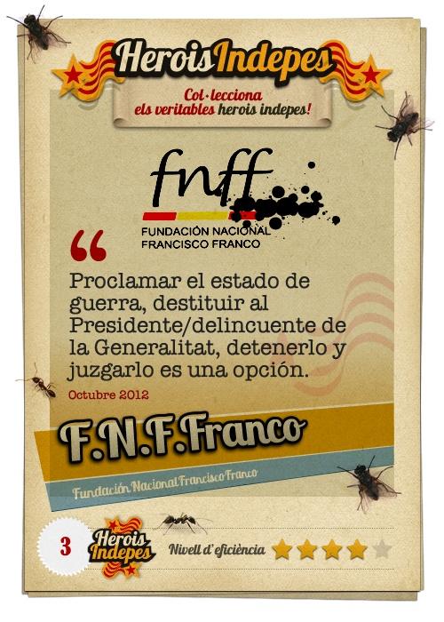 """#HeroisIndepes 03. Fundación Francisco Franco: """"Proclamar el estado de guerra, destituir al Presidente/delincuente de la Generalitat, detenerlo y juzgarlo es una opción."""""""