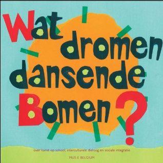 Wat dromen dansende bomen? over kunst op school, interculturele dialoog en sociale integratie