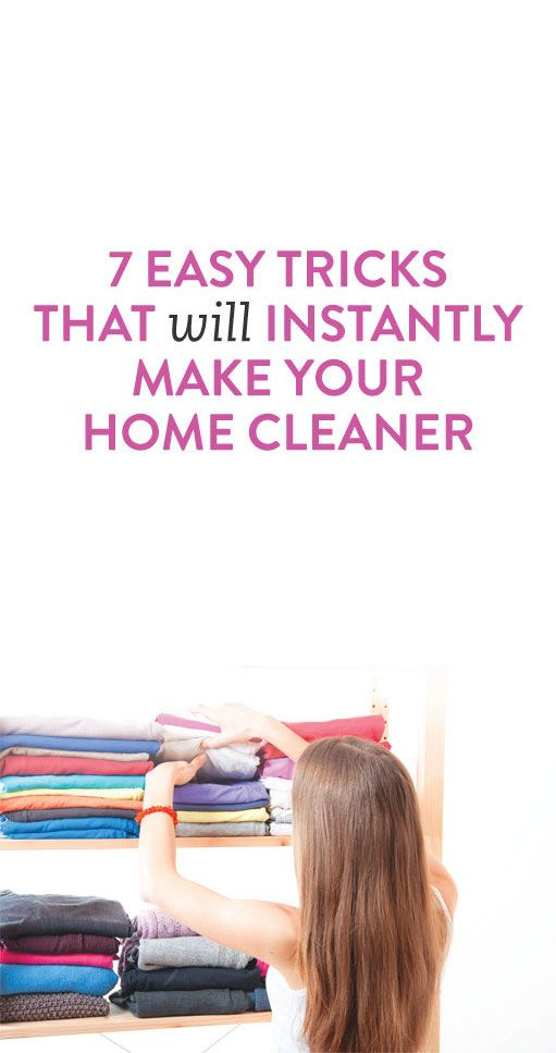 7 easy tricks that will instantly make your home cleaner