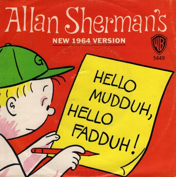 "Allan Sherman's ""Hello Muddah, Hello Fadduh"" here I am at Camp Granada."
