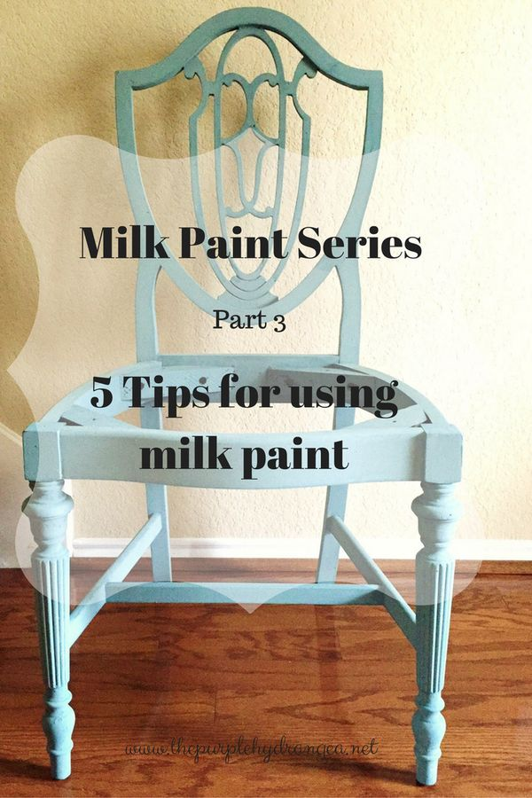 5 Tips For Using Milk Paint - The Purple Hydrangea