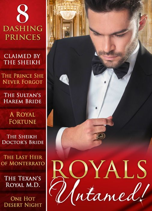 Royals Untamed! (Mills & Boon e-Book Collections): Claimed by the Sheikh / The Prince She Never Forgot / The Sultan's Harem Bride / A Royal Fortune / The ... Texan's Royal M.D. / One Hot Desert Night eBook: Rachael Thomas, Scarlet Wilson, Annie West, Judy Duarte, Meredith Webber, Andie Brock, Merline Lovelace, Kristi Gold: Amazon.co.uk: Kindle Store