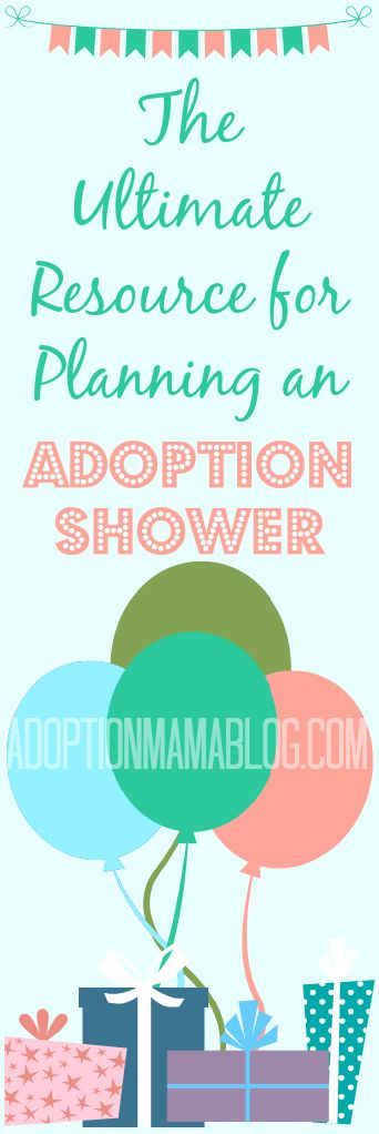 The Ultimate Resource for Planning an Adoption Shower http://www.adoptionmamablog.com/the-ultimate-resource-for-planning-an-adoption-shower/