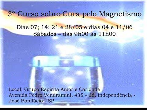 3º Curso sobre Cura pelo Magnetismo - José Bonifácio - SP - http://www.agendaespiritabrasil.com.br/2016/05/04/3o-curso-sobre-cura-pelo-magnetismo-jose-bonifacio-sp/