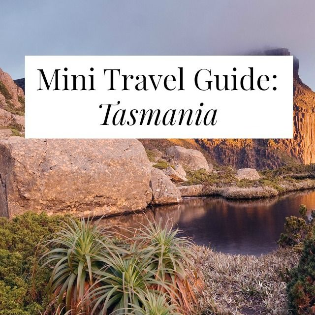 Mini Travel Guide: Tasmania