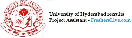 University of Hyderabad recruits Project Assistant - http://www.government-jobs.fresherslive.com/university-hyderabad-recruits-project-assistant-september-29-2014/