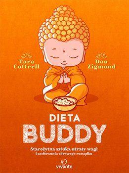 Dieta Buddy. Starożytna sztuka utraty wagi i zachowania zdrowego rozsądku-Cottrel Tara, Zigmond Dan