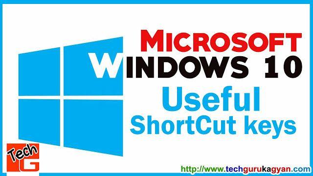 आज हम आप के लिए लाये है Microsoft Windows 10 Shortcut keys इन शॉर्टकट key के द्वारा आप अपने windows 10 के कार्यो को और भी आसान बना सकते है. तो चलिए जानते है इन Microsoft Windows 10 के सभी शॉर्टकट key को.