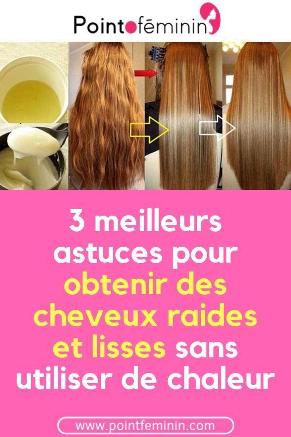 Comment Faire Pour Avoir Les Cheveux Lisses Naturellement
