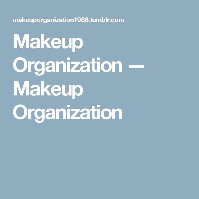 Makeup Organization — Makeup Organization