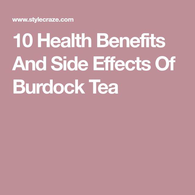 10 Health Benefits And Side Effects Of Burdock Tea