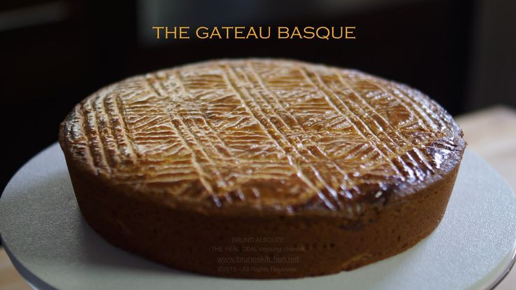 Gâteau Basque / Basque Cake – Bruno Albouze – THE REAL DEAL