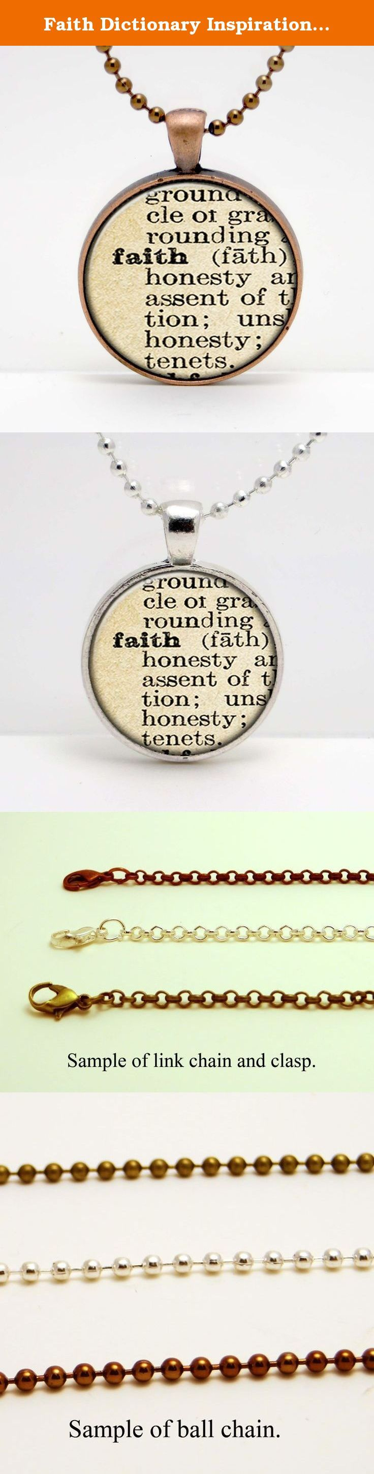 "Faith Dictionary Inspirational Word Art Glass Pendant or Key Chain- 30 mm round- Chain Included- Made to Order. This image is set in a 30 mm bezel and comes complete with a 24"" matching chain or matching key chain. Please choose from silver, copper, or bronze for the bezel and chain color. Please choose from a link chain, ball chain or key chain. This listing is for the glass art pendant and 24"" chain, or pendant and key chain. My glass art pendants are handcrafted using a high quality..."